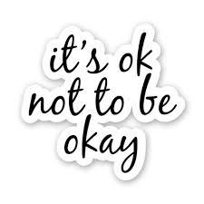 It S Ok Not To Be Okay 12 Vinyl Sticker Waterproof Decal Walmart Com Walmart Com