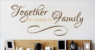 Design With Vinyl Together We Make A Family Quote Wall Decal Wayfair
