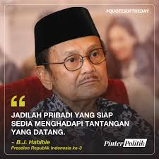 quote of the day b j habibie