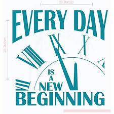 Everyday Is A New Beginning Vinyl Lettering Motivational Wall Words Teal 23x23 Walmart Com Walmart Com
