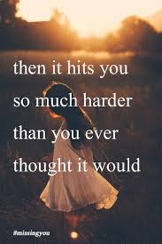 missing you honest quotes about grief