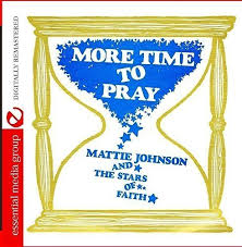 Mattie Johnson And The Stars Of Faith - More Time To Pray (Digitally  Remastered) - Amazon.com Music