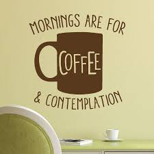 Coffee And Contemplation Wall Quotes Decal Wallquotes Com