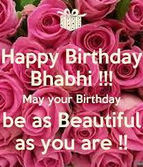 happy birthday bhabhi your birthday be as you are nice wishes