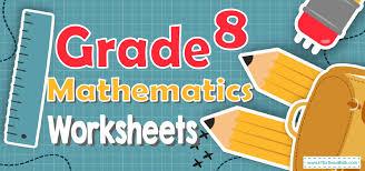 grade 8 mathematics worksheets