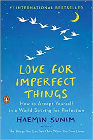 love for imperfect things how to accept yourself in a world