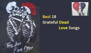 best grateful dead love songs nsf music magazine
