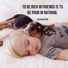 to be rich in friends is to be poor in nothing picture quotes