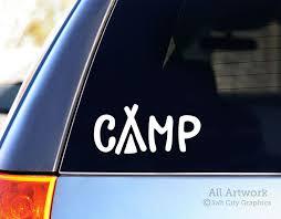 Camp Decal Tent Camping Vinyl Sticker Car Window Vinyl Decal Vehicle Or Rv Decal Laptop Sticker Window Or Bumper Sticker Car Decals Adventure Car Bumper Stickers