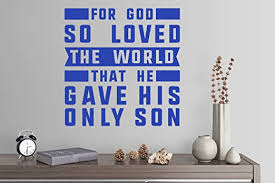 Amazon Com 24 X24 For God So Loved The World That He Gave His Only Son John 3 16 Christian Scripture Bible Verse Sign Wall Decal Sticker Art Mural Home Decor Home Kitchen
