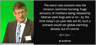 mark lynas quote the worst case scenario sees the amazon