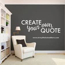 vinyl wall decals create your own wall quote by artsywallsandmore