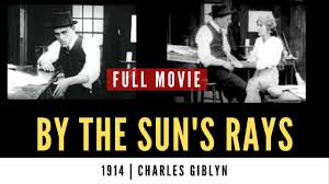 By the Sun's Rays | 1914 | Charles Giblyn | Cinemachayan's Vintage ...