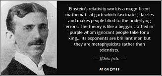 nikola tesla quote einstein s relativity work is a magnificent