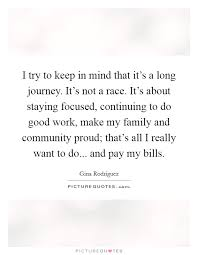 i try to keep in mind that it s a long journey it s not a race