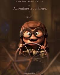 adventure is out there pixar quotes disney movie quotes