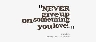 foxy quotes about never give up something quotes never give