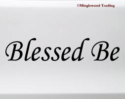 Blessed Be Vinyl Sticker Blessing Pagan Wiccan Die Cut Decal