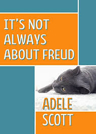It's Not Always About Freud - Kindle edition by Scott, Adele. Literature &  Fiction Kindle eBooks @ Amazon.com.