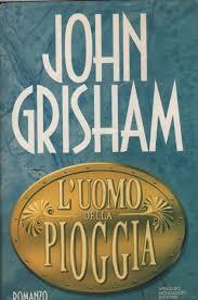L'uomo della pioggia: Amazon.it: Grisham, John: Libri