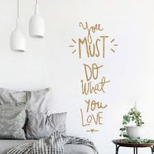Amazon Com You Must Do What You Love Vinyl Wall Decals Wall Sticker Sayings Art Lettering Family Inspirational Wall Stickers Quotes Gold Arts Crafts Sewing