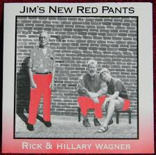 Rick & Hillary Wagner - Jim's New Red Pants (1999, CD) | Discogs