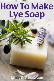 homemade soap lye soap recipe how