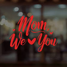 Mom We Love You Mother S Day Window Decal Removable Etsy
