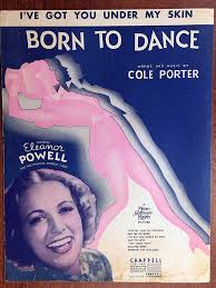 Amazon.com: I'VE GOT YOU UNDER MY SKIN (1936 Cole Porter SHEET MUSIC)  pristine condition from the film BORN TO DANCE with Eleanor Powell  (pictured): Entertainment Collectibles