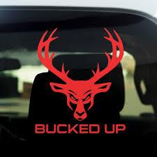 Bucked Up Car Sticker Buckedup Com