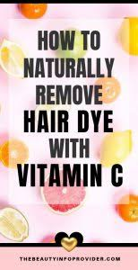 remove hair dye with vitamin c