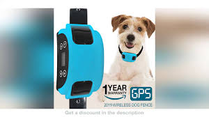 2020 All New Hot Wireless Electric Dog Fence Gps Outdoor Containment System Transmitter Collar Rech Youtube