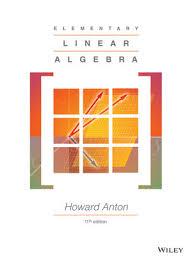elementary linear algebra 11th edition