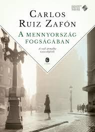 A MENNYORSZÁG FOGSÁGÁBAN - ZAFÓN, CARLOS RUIZ könyv