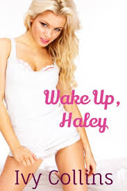 Wake Up, Haley (Taboo, Exhibition, Humiliation) (Sexy Selfie Book 2) -  Kindle edition by Collins, Ivy. Literature & Fiction Kindle eBooks @  Amazon.com.