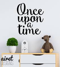 Once Upon A Time Vinyl Decal Wall Art Decor Sticker Home Decor Hou Airetgraphics