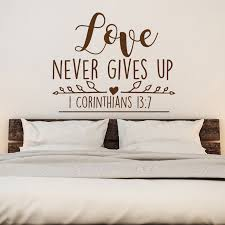 Love Never Gives Up Christian Wall Decal Love Wall Decal Scripture Wall Decal Bedroom Family Decor Vinyl Letering Qu05 Wall Stickers Aliexpress