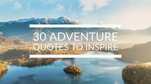 best adventure quotes sure to ignite your wanderlust