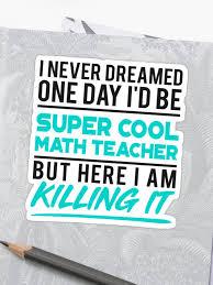 cool math teacher amusing teacher quote gift sticker by leyogi