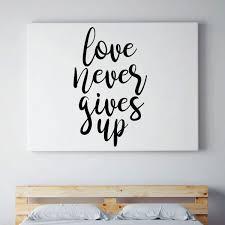 Love Never Gives Up Quote Romantic Vinyl Decor Wall Decal Customvinyldecor Com