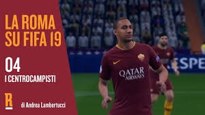 VIDEO - La Roma su FIFA 19 | Episodio 04 | I centrocampisti