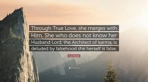 "guru nanak quote ""through true love she merges him she who"