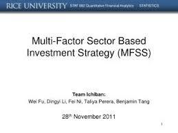 PPT - Multi-Factor Sector Based Investment Strategy (MFSS ...