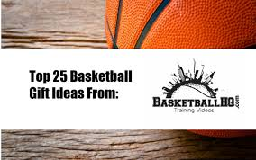 best basketball gifts the top 25 list