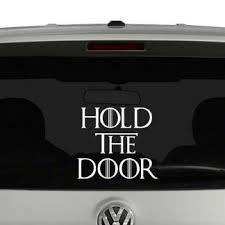 Hold The Door Game Of Thrones Inspired Got Hudor Vinyl Decal Sticker Car Window