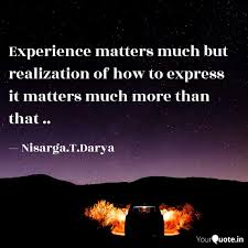 experience matters much b quotes writings by nisarga bubbly