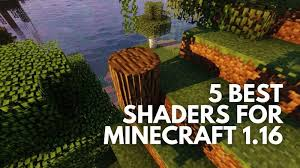 5 Best Shaders For Minecraft 1 16