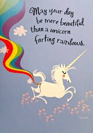 unicorn farts birthday quotes funny birthday humor happy