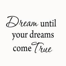Dream Until Your Dreams Come True Vinyl Wall Quotes Decal Vwaq Com