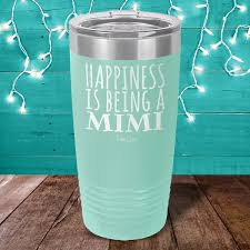 Happiness Is Being A Mimi Laser Etched Tumbler Piper Lou Collection